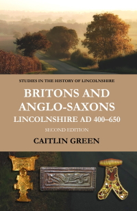 Britons and Anglo-Saxons (Second Edition, 2020) by Dr Caitlin Green