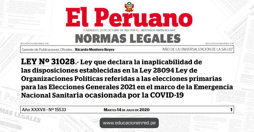 LEY Nº 31028.- Ley que declara la inaplicabilidad de las disposiciones establecidas en la Ley 28094 Ley de Organizaciones Políticas referidas a las elecciones primarias para las Elecciones Generales 2021 en el marco de la Emergencia Nacional Sanitaria ocasionada por la COVID-19