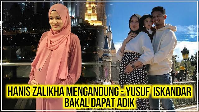 Hanis Zalikha Mengandung - Yusuf Iskandar Bakal Dapat Adik
