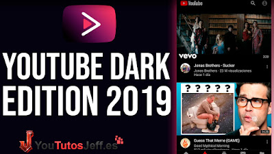 Descargar Youtube Dark Edition Ultima Version 2019