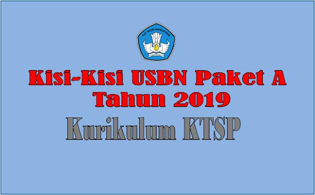 Unduh Kisi-Kisi USBN Paket A Kurikulum KTSP TP.2018/2019