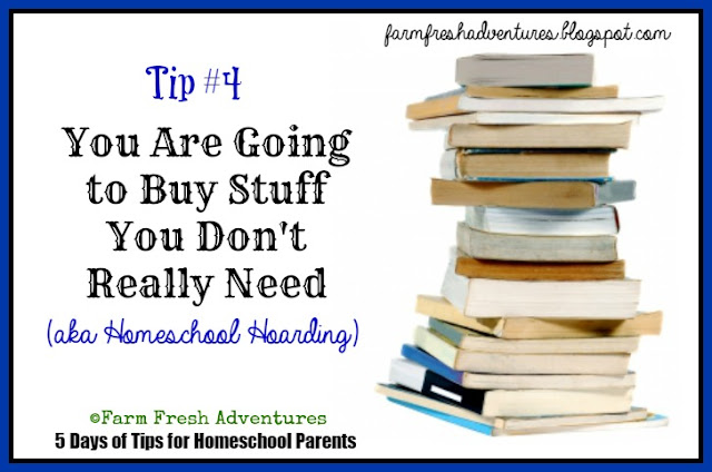 5 Days of Tips for Homeschool Parents: Tip 4 Homeschool Hoarding