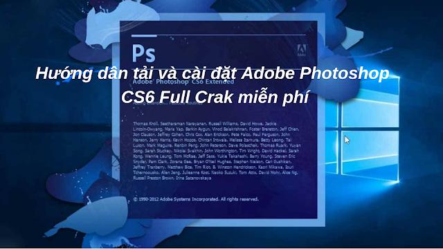 Hướng dẫn tải và cài đặt Adobe Photoshop CS6 Full Crack Miễn Phí