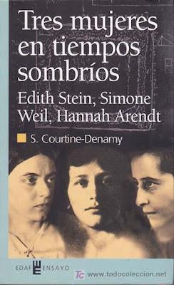 Tres mujeres en tiempos sombríos, Edith Stein, Simone Weil, Hannah Arendet