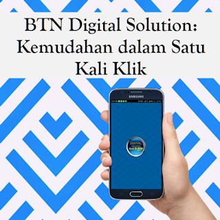 BTN Digital Solution: Kemudahan dalam Satu Kali Klik