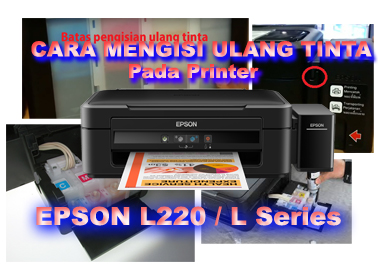 Cara Isi Ulang Tinta Printer Epson L 220 ( L Series