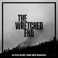 "The Wretched End - ""In These Woods, From These Mountains"""