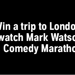 Competition: (Closing Soon!) Win a Trip to London to Watch Mark Watson's Comedy Marathon!