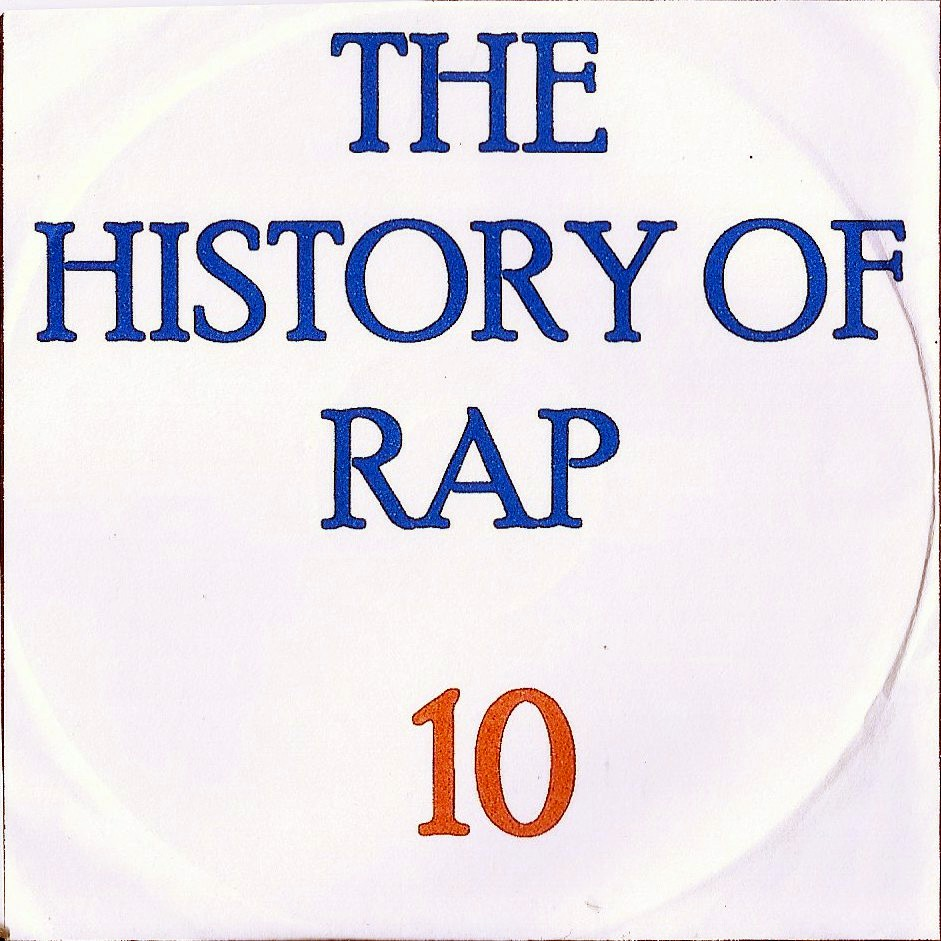 THE HISTORY  OF HIP HOP VOL. 10 - RARIDAD-