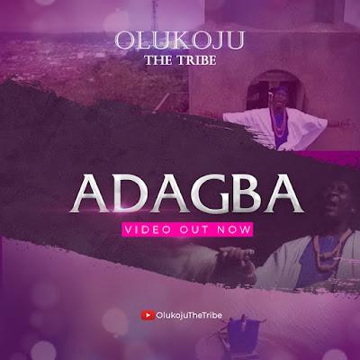 """MP3 & Video: Olukoju The Tribe - """"ADAGBA"""""""