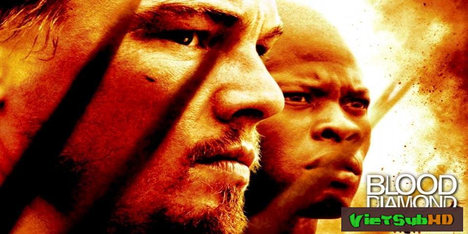 Phim Kim Cương Máu VietSub HD | Blood Diamond 2006