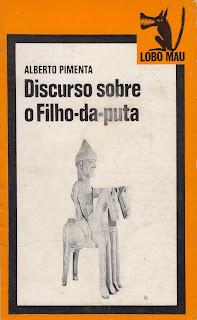 """Resultado de imagem para DISCURSO SOBRE O FILHO DA PUTA"""" - ALBERTO PIMENTA"""