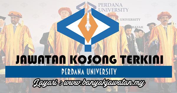 Jawatan Kosong 2017 di Perdana University www.banyakjawatan.my
