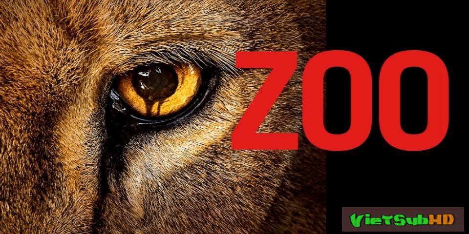 Phim Thú Hoang Nổi Loạn (phần 2) Hoàn Tất (13/13) VietSub HD | Zoo (season 2) 2016