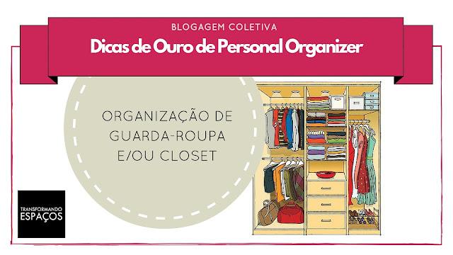 Como organizar Guarda-roupa e CLoset