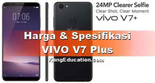 Harga dan Spesifikasi HP VIVO V7 Plus Terbaru