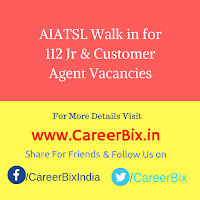 AIATSL Walk in for 112 Jr & Customer Agent Vacancies