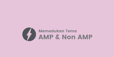 Cara Memadukan Template AMP dan Non AMP