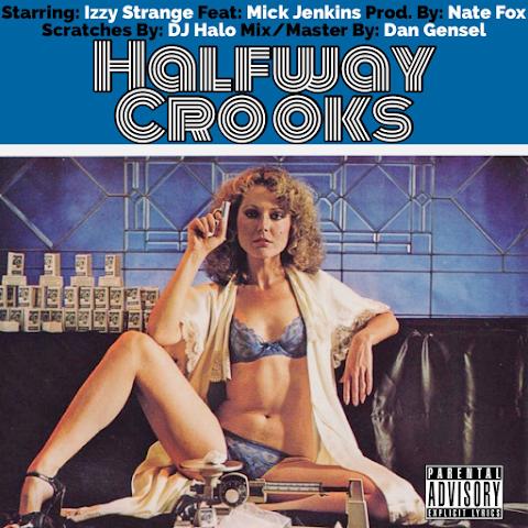 "Izzy Strange Ft Mick Jenkins - ""Halfway Crooks"" - @ishestrange"