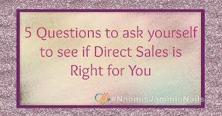 5 Questions to ask yourself to see if Direct Sales is Right for You 1