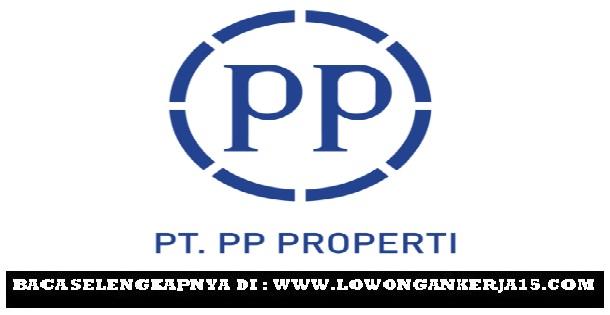 Lowongan kerja PT PP Properti Tahun 2017