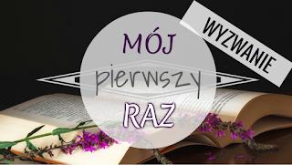 https://bibliotekazajeczanora.blogspot.com/2016/07/wyzwanie-moj-pierwszy-raz.html