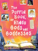 Books: The Puffin Book of Hindu Gods and Goddesses by Priyankar Gupta (Age: 8+ years)