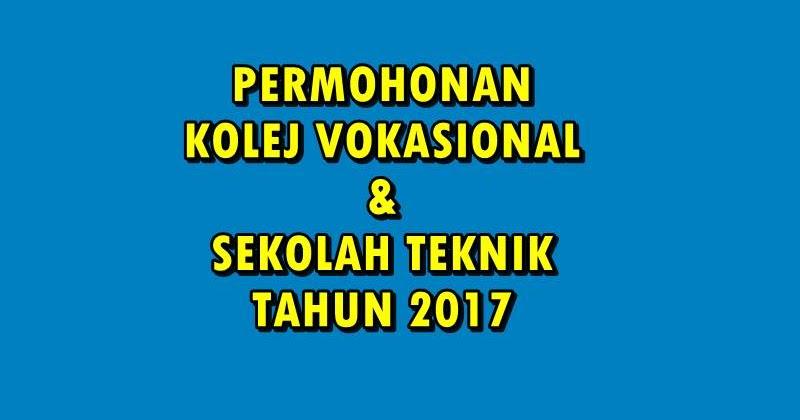 Syarat Kelayakan Dan Permohonan Kemasukan Kolej Vokasional Dan Sm Teknik 2017 Picisan Hakim Ramli