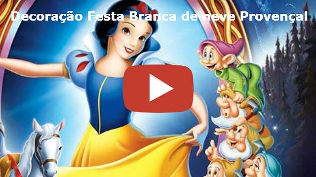 Video decoração Branca de Neve Provençal