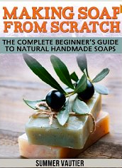 Making Soap From Scratch-eBook: LadyD Books