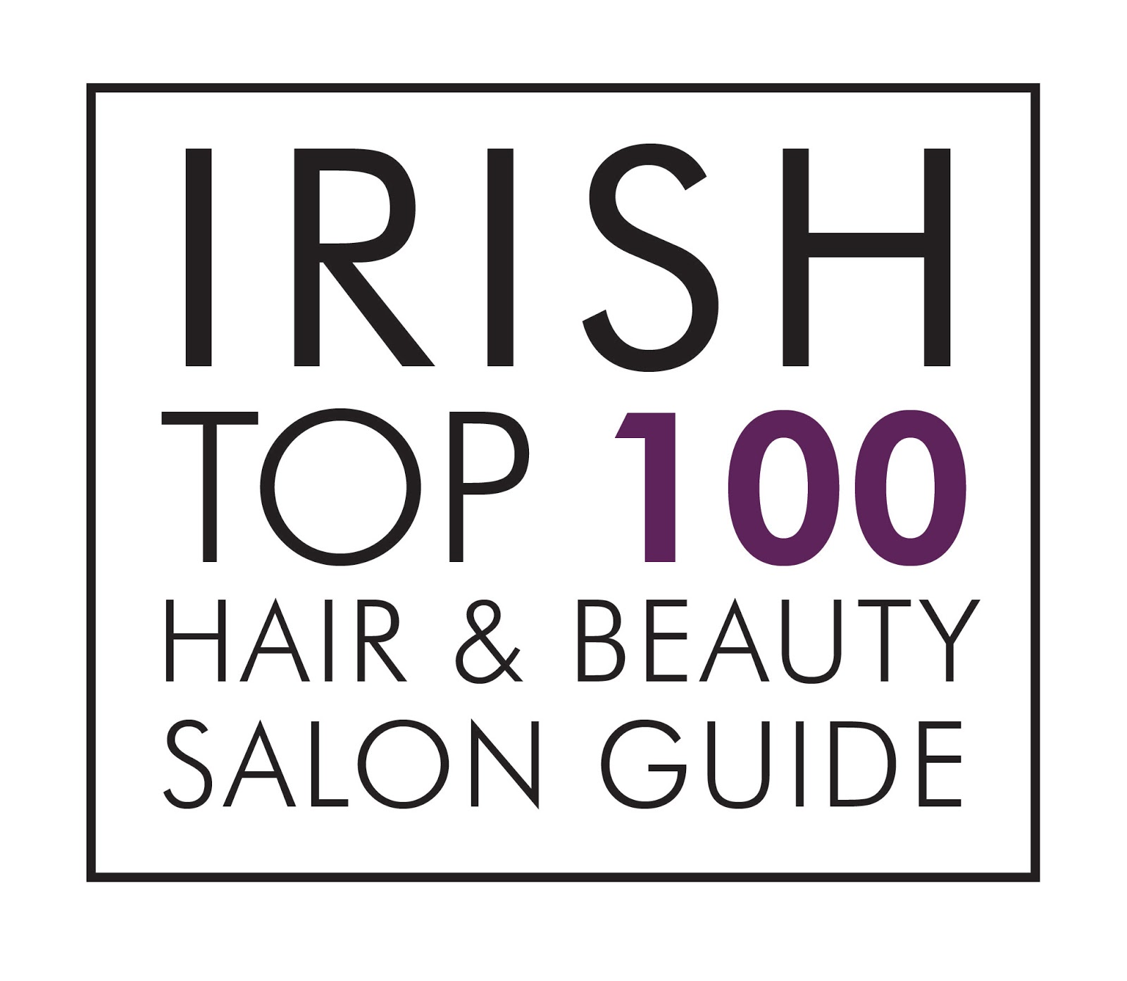 The Irish Top 100 Hair Beauty Salon Guide Is Revealed Creative
