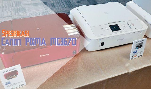Spesifikasi Printer Canon PIXMA MG3670