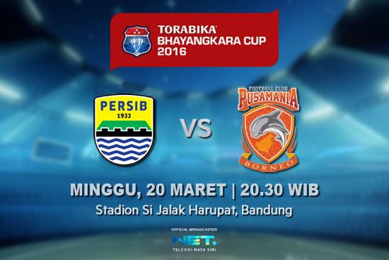 Persib vs Pusamania Borneo FC Piala Bhayangkara 2016