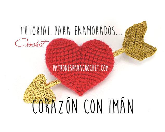 Corazón con imán / Tutorial paso a paso | Patrones para Crochet
