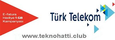 Turk Telekom E-fatura Bedava 1GB İnternet - 2019