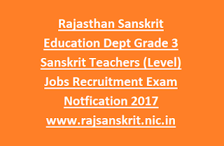 Rajasthan Sanskrit Education Dept Grade 3 Sanskrit Teachers (Level) Jobs Recruitment Exam Notfication 2017 www-rajsanskrit-nic-in
