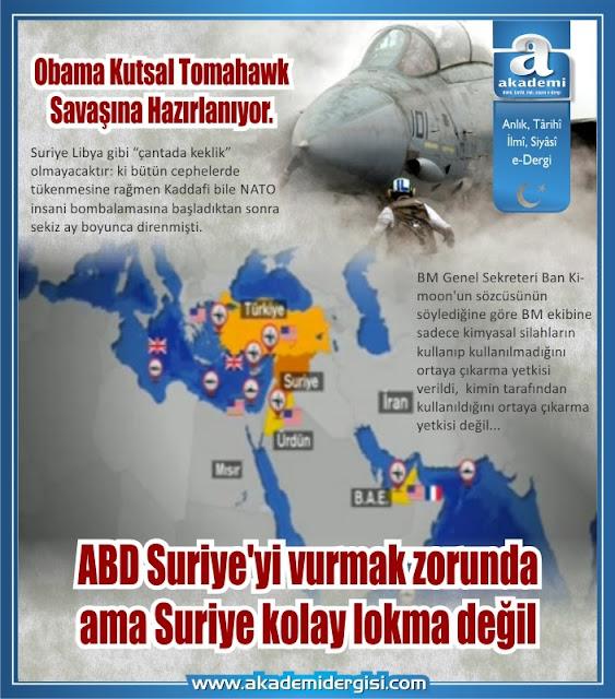 ABD Suriye'yi vurmak zorunda ama Suriye kolay lokma değil: Obama Kutsal Tomahawk Savaşına Hazırlanıyor