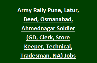 Army Bharti Rally Pune, Latur, Beed, Osmanabad, Ahmednagar Soldier (GD, Clerk, Store Keeper, Technical, Tradesman, NA) Jobs