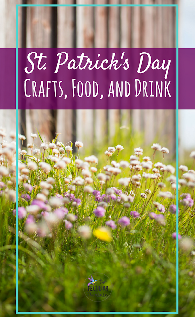 St. Patrick's Day history, crafts, food, and drinks for adults and kids.