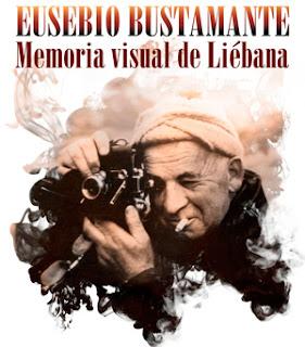 """EXPOSICIÓN """"EUSEBIO BUSTAMANTE, MEMORIA VISUAL DE LIÉBANA"""""""