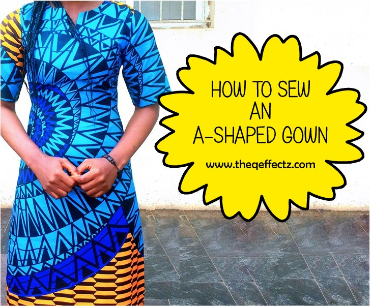 HOW TO SEW AN A-SHAPED GOWN