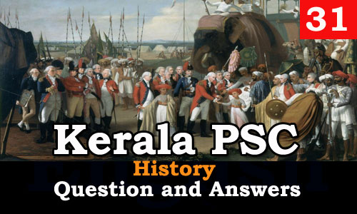Kerala PSC History Question and Answers - 31