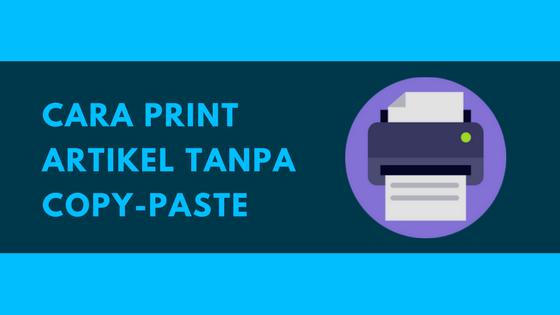 Cara Print Langsung Artikel di Internet Tanpa Copy-Paste