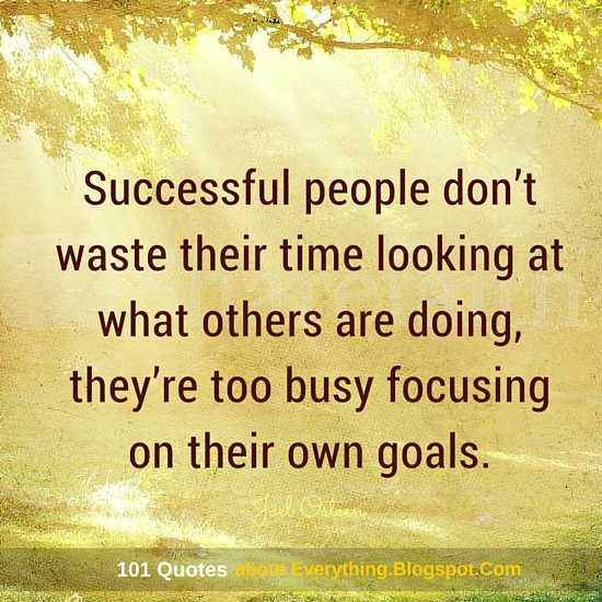 Successful People Dont Waste Their Time Looking At What Others Are