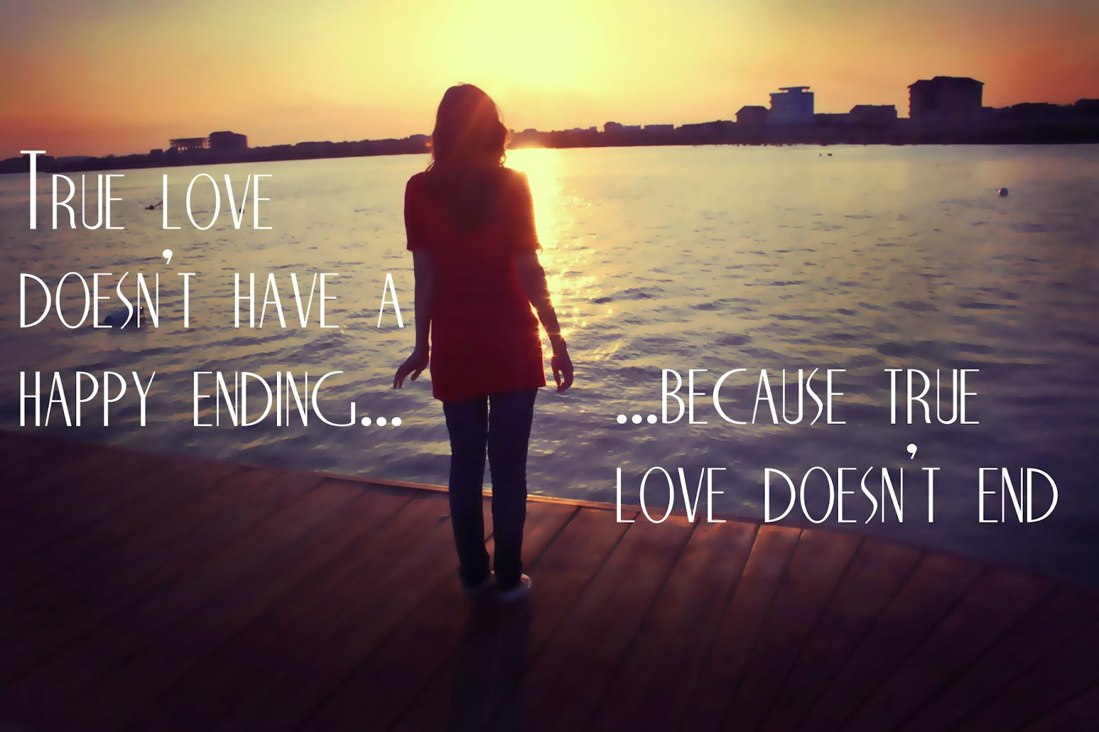 True love doesnt end amazing love quote for