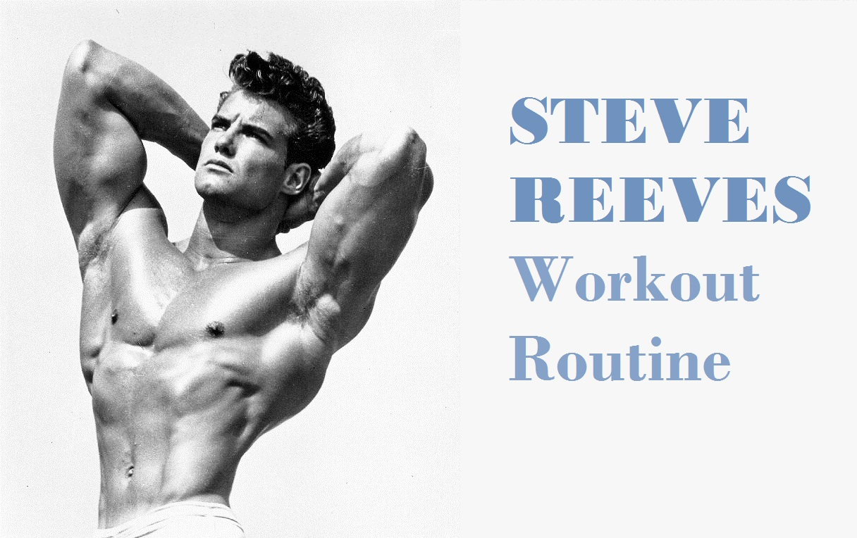 muscle palace steve reeves steve reeves workout routine