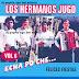 LOS HERMANOS JOGO - ECHA PO CHE