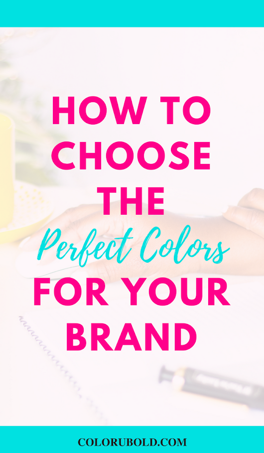 How to Choose the Perfect Colors for Your Brand