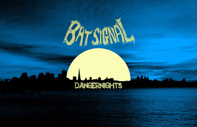 Bat%2BSignal%2BDangernights%2Btape%2B201