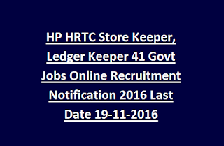 HP HRTC Store Keeper, Ledger Keeper 41 Govt Jobs Online Recruitment Notification 2016 Last Date 19-11-2016